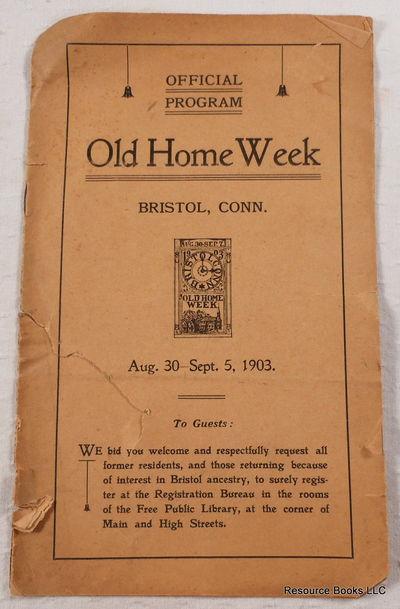 Official Program: Old Home Week, Bristol, Connecticut.  Aug. 30 - Sept. 5, 1903, Bristol, Connecticut