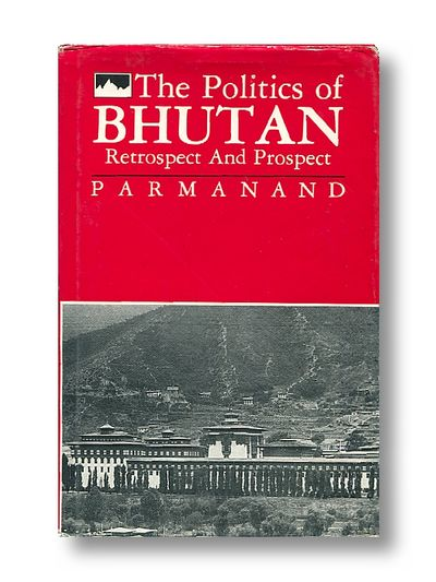 The Politics of Bhutan Retrospect and Prospect, Parmanand