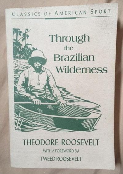 Through the Brazilian Wilderness, Roosevelt, Theodore