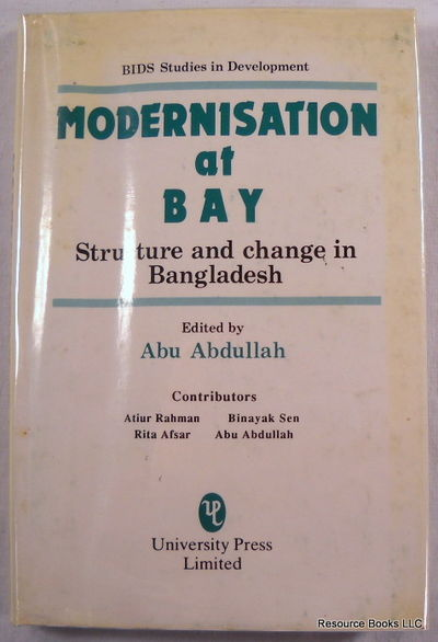 Modernisation at Bay: Structure and Change in Bangladesh, Abdullah, Abu;Bangladesh Institute of Development Studies