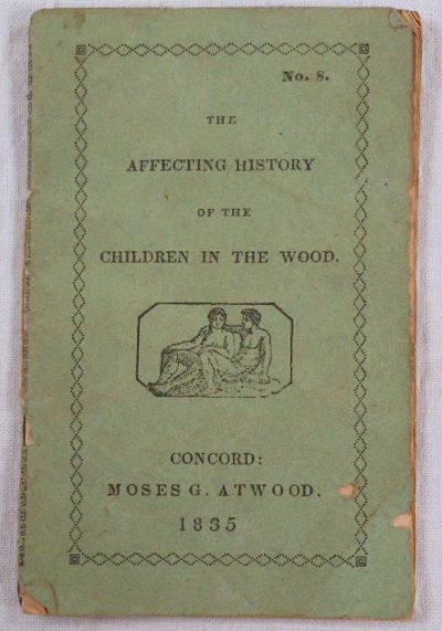 The Affecting History of the Children in the Woods, Chapbook. Toy Book