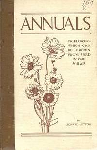 Annuals, Or Flowers Which Can Be Grown From Seed in One Year