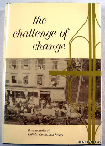 The Challenge of Change: Three Centuries of Enfield, Connecticut, History, Bridge, Ruth; Enfield Historical Society