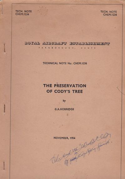 THE PRESERVATION OF CODY'S TREE. (Royal Aircraft Establishment, Farnborough, Hants. Technical Note No. Chem 1236. November 1954)., Horridge, G. Adrian.