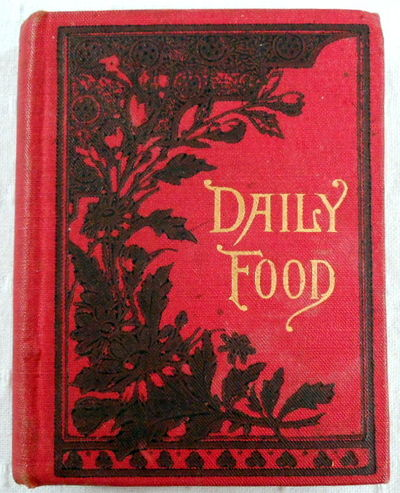 Daily Food for Christians; Being A Promise, and Another Scriptural Portion, for Every Day in the Year; Together with the Verse of a Hymn, American Tract Society