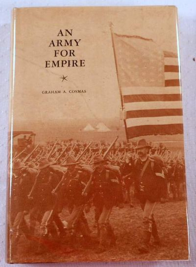 An Army for Empire: The United States Army in the Spanish-American War, Cosmos, G.A.