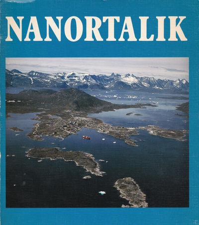 NANORTALIK: Nunap Isuata erqa. Kap Farvel-landet., Fisker, Jorgen; editor.