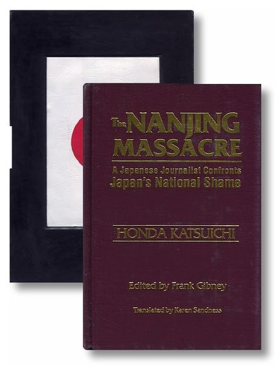 The Nanjing Massacre: A Japanese Journalist Confronts Japan's National Shame (Studies of the Pacific Basin Institute), Katsuichi Honda; Frank Gibney; Karen Sandness
