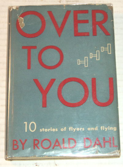 OVER TO YOU: 10 Stories of Flyers and Flying., Dahl, Roald.