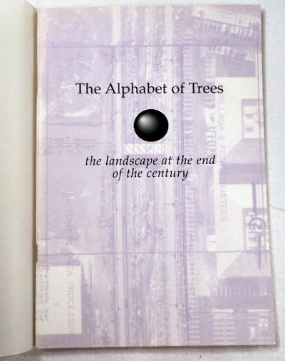 The Alphabet of Trees: The Lansdcape at the End of the Century