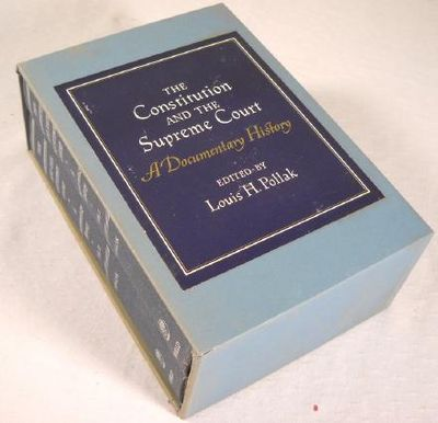 The Constitution and the Supreme Court: A Documentary History. Two Volume Set in Slipcase, Pollak, Louis H.
