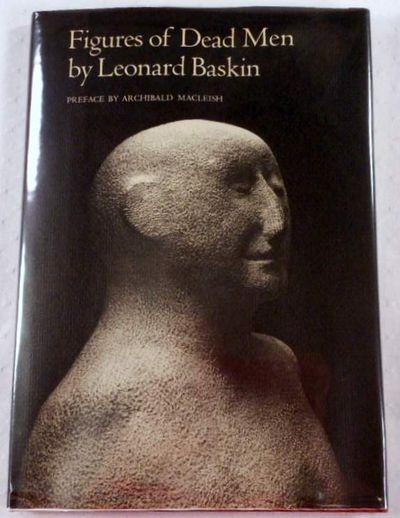 Figures of Dead Men, Baskin, Leonard. Photographs By Hyman Edelstein. Preface By Archibald Macleish