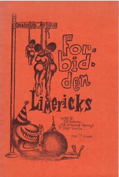 FORBIDDEN LIMERICKS / Edited by C. V. J. Anderson with sickening drawings by Pablo Kamstra. (Cover title), (Kamstra, Jerry). Anderson, C. V J.; editor