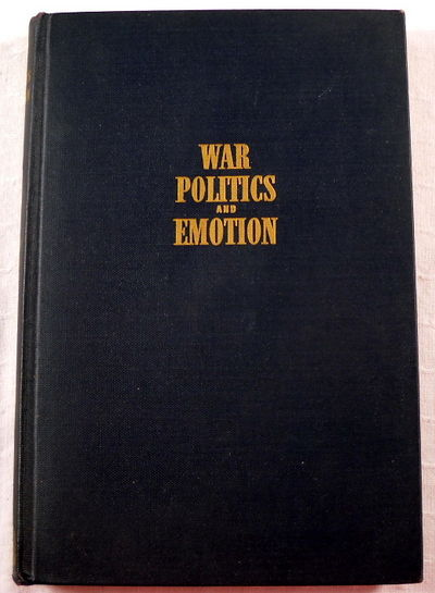 War Politics and Emotion, Bourne, Geoffrey.  Introduction By Dorothy Canfield Fisher