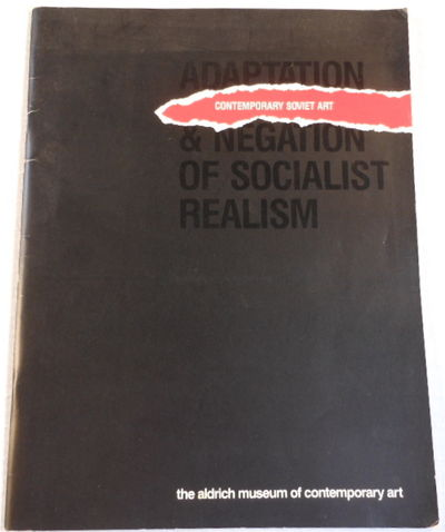 Adaptation and Negation of Socialist Realism: Contemporary Soviet Art, Aldrich Museum of Contemporary Art
