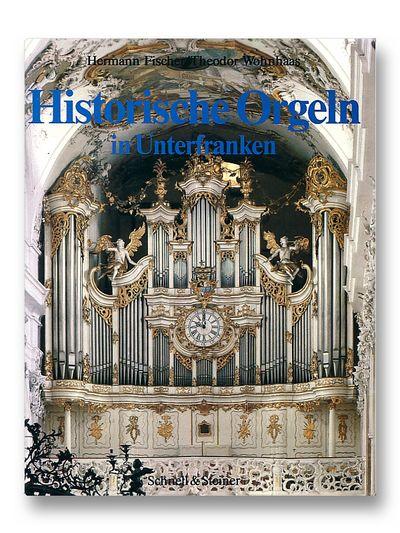 Historische Orgeln in Unterfranken (Vero?ffentlichung der Gesellschaft der Orgelfreunde) (German Edition), Hermann Fischer