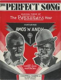 The Perfect Song; Musical Theme of the Pepsodent Hour Featuring Amos 'n' Andy [Sheet Music] by Lucas, Clarence and Joseph Carl Breil - 1929 - from Read 'Em Again Books, ABAA and Biblio.com