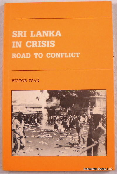 Sri Lanka in Crisis: Road to Conflict, Ayivan, Viktar