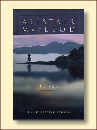 Island: The Collected Stories, Macleod, Alistair