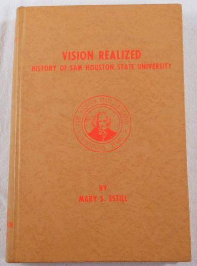 Vision Realized: A Story of Sam Houston State University, Estill, Mary S