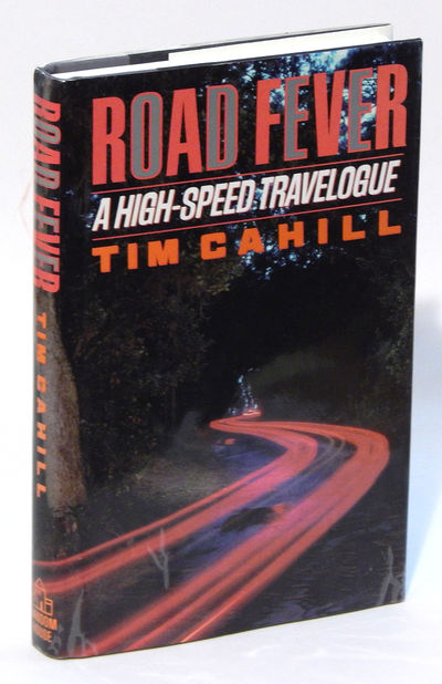 Road Fever: A High-Speed Travelogue, Cahill, Tim