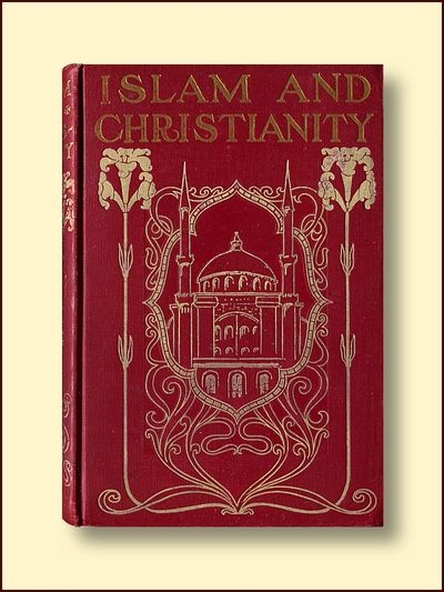 "Islam and Christianity or The Quran and the Bible A Letter to a Muslim Friend, G.Y Halliday Writing as ""A Missionary"""