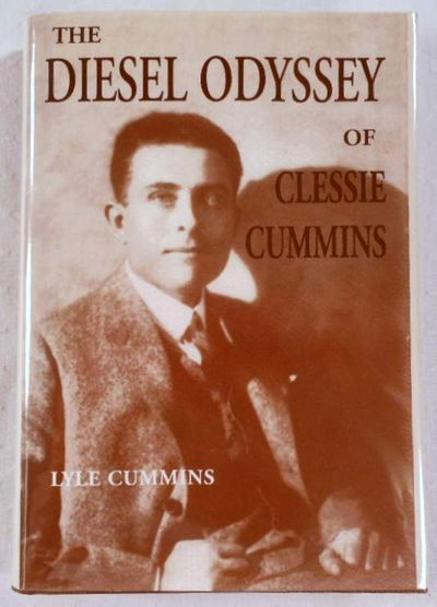The Diesel Odyssey of Clessie Cummins, C. Lyle  Cummins Jr.
