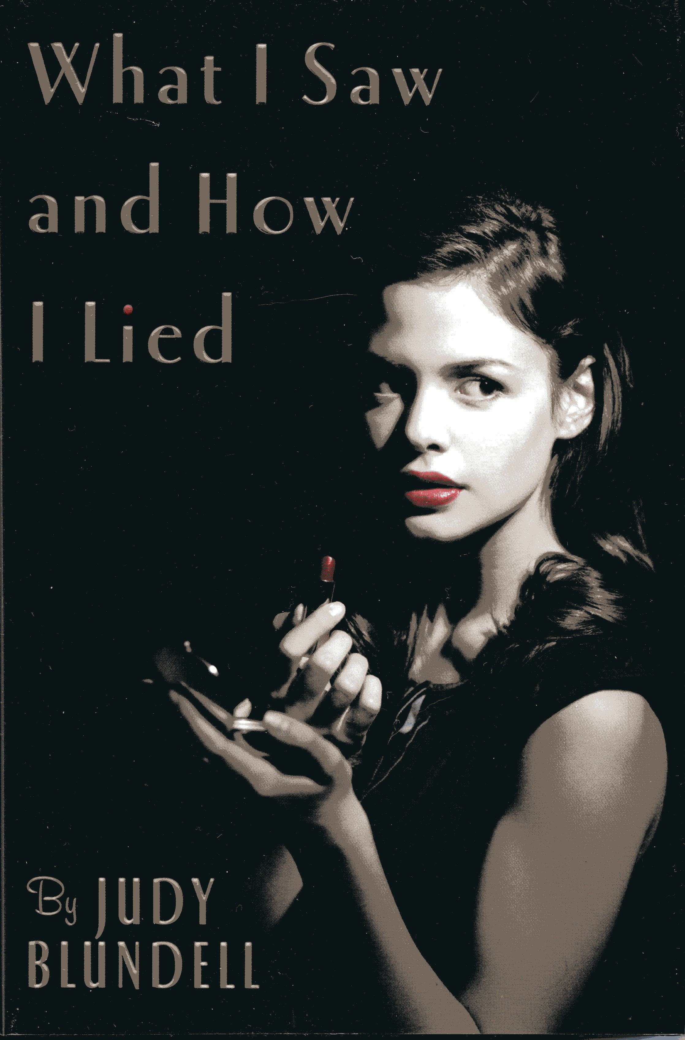 Image for What I Saw And How I Lied