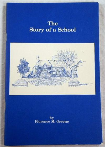 The Story of a School [Tunxis School, West Hartford, CT], Greene, Florence M.