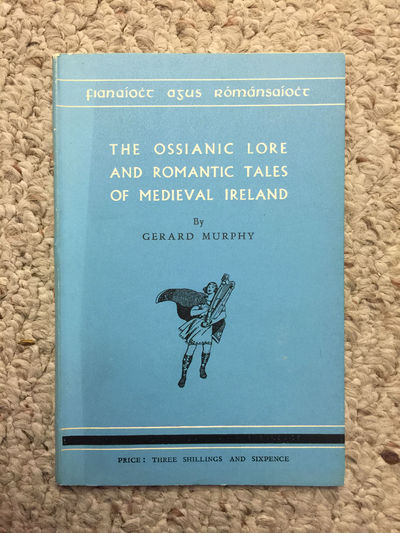 The Ossianic Lore and Romantic Tales Of Medieval Ireland, Gerard Murphy