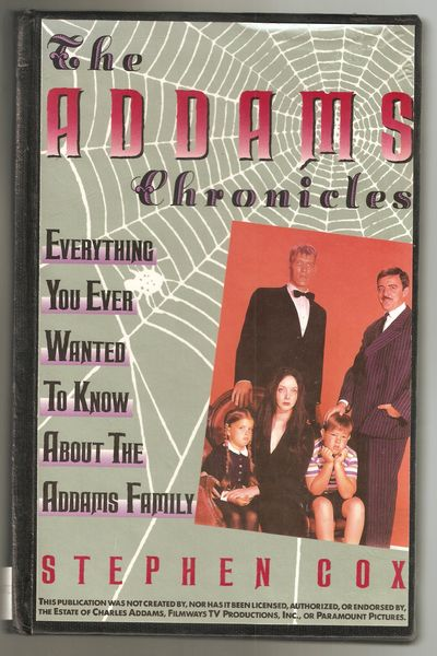 The Addams Chronicles Everything You Wanted to Know About the Addams Family, Cox, Stephen