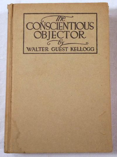 The Conscientious Objector, Kellogg, Walter Guest