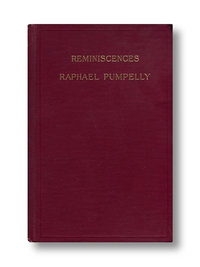 My Reminiscences Volume II Only, Pumpelly, Raphael