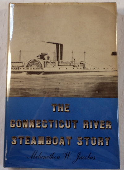The Connecticut River Steamboat Story, Jacobus, Melancthon W.