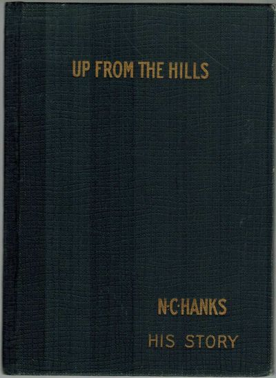 Up From The Hill N C Hanks, His Story
