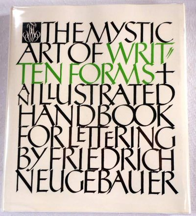 The Mystic Art of Written Forms: An Illustrated Handbook for Lettering, Friedrich Neugebauer