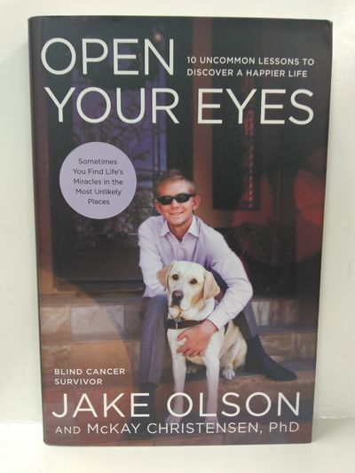 Image for Open Your Eyes: 10 Uncommon Lessons to Discover a Happier Life