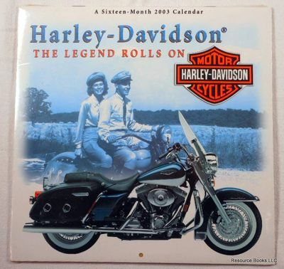 Harley-Davidson Motor Cycles: The Legend Rolls On. A Sixteen-Month 2003 Calendar, Harley-Davidson Motorcycles