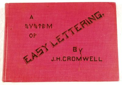 A System of Easy Lettering. With a Supplement Consisting of Eight Alphabets, Cromwell, J. Howard