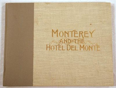 Monterey and the Hotel Del Monte. Photo-gravures, A. Wittemann