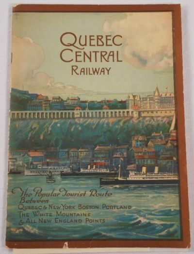 Illustrated Description of the City of Quebec and the Surrounding Country. Quebec Central Railway, Quebec Central Railway