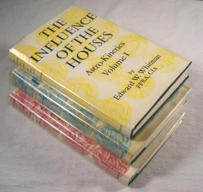 Astro-Kinetics. Three (3) Volumes. The Influence of the Houses; The Influence of the Planets; Aspects and Their Meanings, Whitman, Edward William