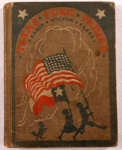 Texas Flag Primer, Baker, Karle Wilson. Illustrated By Rodney Thomson