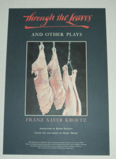 """THROUGH THE LEAVES AND OTHER PLAYS"": THE ORIGINAL POSTER ILLUSTRATED BY BARRY MOSER FOR THE PUBLICATION OF THE BOOK BY FRANZ XAVER KROETZ., (Moser, Barry; Kroetz, Franz Xaver)."