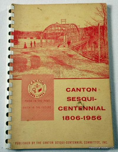 Canton Sesquicentennial 1806-1956: A Short Illustrated History of Canton, Canton, Connecticut