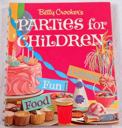 Betty Crocker's Parties for Children, Freeman, Lois M.  Illustrated By Judy and Barry Martin