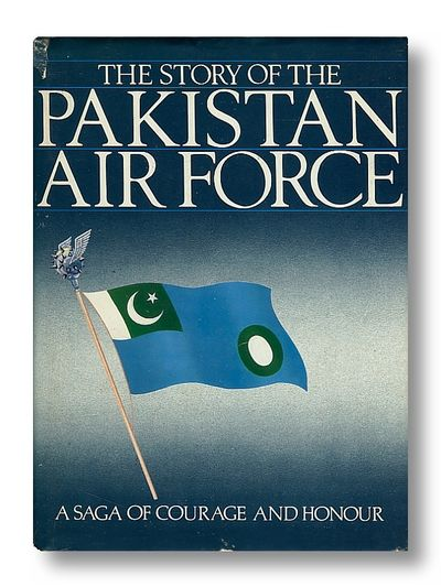The Story of the Pakistan Air Force  a Saga of Courage and Honour