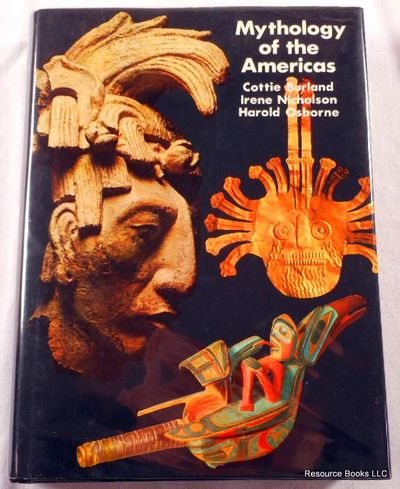Mythology of the Americas, Burland, Cottie A.; Nicholson, Irene; Osborne, Harold