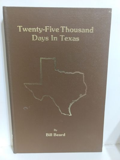 Image for Twenty-Five Thousand Days in Texas (SIGNED)