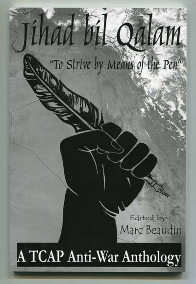 "Jihad Bil Qalam ""To Strive by Means of the Pen"": A TCAP Anti-war Anthology, Marc Beaudin, Ed."